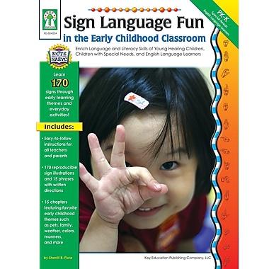 Livre numérique : Key Education� -- Sign Language Fun in the Early Childhood Classroom 804034-EB, prématernelle et maternelle