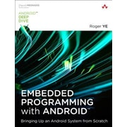 Embedded Programming with Android: Bringing Up an Android System from Scratch, Paperback (9780134030005)
