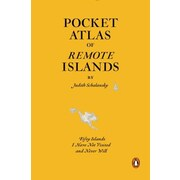 Pocket Atlas of Remote Islands: Fifty Islands I Have Not Visited and Never Will, Hardcover (9780143126676)