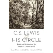 C. S. Lewis and His Circle: Essays and Memoirs from the Oxford C.S. Lewis Society, Hardcover (9780190214340)