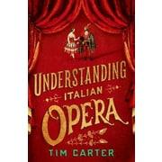 Understanding Italian Opera, Hardcover (9780190247942)