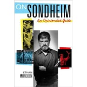 On Sondheim: An Opinionated Guide, Hardcover (9780199394814)