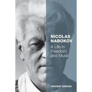 Nicolas Nabokov: A Life in Freedom and Music, Hardcover (9780199399895)