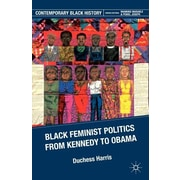 Black Feminist Politics from Kennedy to Obama, Paperback (9780230112551) by