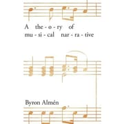 A Theory of Musical Narrative, Hardcover (9780253352385)