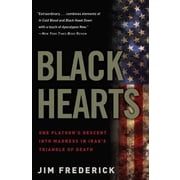 Black Hearts: One Platoon's Descent Into Madness in Iraq's Triangle of Death, Paperback (9780307450760)