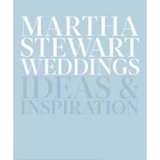 Martha Stewart Weddings: Ideas and Inspiration, Hardcover (9780307954657)