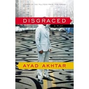Disgraced: A Play, Paperback (9780316324465)