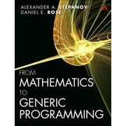 From Mathematics to Generic Programming, Paperback (9780321942043)