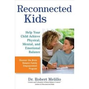 Reconnected Kids: Help Your Child Achieve Physical, Mental, and Emotional Balance, Paperback (9780399536489)