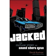 Jacked: The Outlaw Story of Grand Theft Auto, Hardcover (9780470936375)