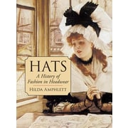 Hats: A History of Fashion in Headwear, Paperback (9780486427461)