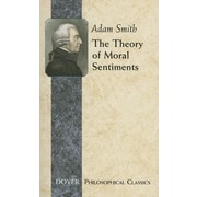 The Theory of Moral Sentiments, Paperback (9780486452913)