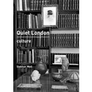 Quiet London: Culture, Paperback (9780711235595)