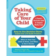 Taking Care of Your Child: A Parent's Illustrated Guide to Complete Medical Care, 0009, Paperback (9780738218359)