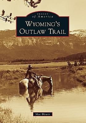 Wyoming's Outlaw Trail, Paperback (9780738596068) 2291406
