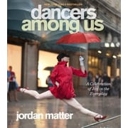 Dancers Among Us: A Celebration of Joy in the Everyday, Paperback (9780761171706)