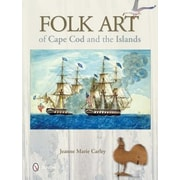 Folk Art of Cape Cod and the Islands, Hardcover (9780764345265)