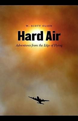 Hard Air: Adventures from the Edge of Flying, Paperback (9780803211445) 2330070