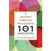 A Journey Through Philosophy in 101 Anecdotes, Paperback (9780822963356)