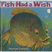 Fish Had a Wish, Hardcover (9780823423941)