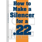 How to Make a Silencer for a .22, Paperback (9780873647595)