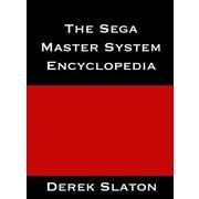 The Sega Master System Encyclopedia, Hardcover (9780985480561)