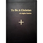 To Be a Christian: An Anglican Catechism, Hardcover (9780986044120)