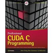 Professional Cuda C Programming, Paperback (9781118739327)