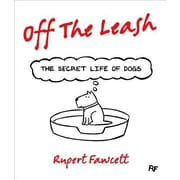Off the Leash: The Secret Life of Dogs, Hardcover (9781250059567)