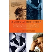 A Jury of Her Peers: American Women Writers from Anne Bradstreet to Annie Proulx, Paperback (9781400034420)