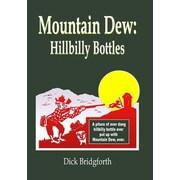 Mountain Dew: Hillbilly Bottles, Paperback (9781419660863)