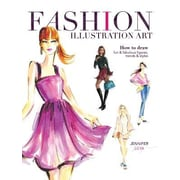 Fashion Illustration Art: How to Draw Fun & Fabulous Figures, Trends and Styles, Paperback (9781440335433)