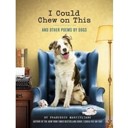 I Could Chew on This: And Other Poems by Dogs, Hardcover (9781452119038)