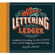 Hand-Lettering Ledger: A Practical Guide, Paperback (9781452125589)