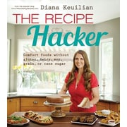 The Recipe Hacker: Comfort Foods Without Gluten, Dairy, Soy, Grain, or Cane Sugar, Paperback (9781462115396)