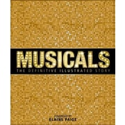 Musicals: The Definitive Illustrated Story, Hardcover (9781465438867)