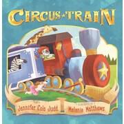 Circus Train, Hardcover (9781477826348)