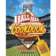 Ballpark Cookbook the American League: Recipes Inspired by Baseball Stadium Foods, Hardcover (9781491482322)