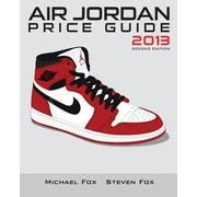 Air Jordan Price Guide 2013 (Black/White), Paperback (9781496090911)