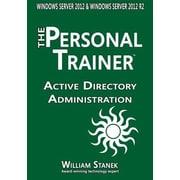 Active Directory Administration for Windows Server 2012 & Windows Server 2012 R2, Paperback (9781514397763)