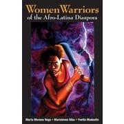 Women Warriors of the Afro-Latina Diaspora, Paperback (9781558857469)