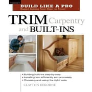 Trim Carpentry and Built-Ins: Taunton's Blp: Expert Advice from Start to Finish, Paperback (9781561584789)