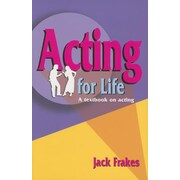 Acting for Life: A Textbook on Acting, Paperback (9781566081078)