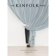 The Kinfolk Home: Interiors for Slow Living, Hardcover (9781579656652)