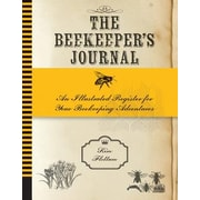 The Beekeeper's Journal: An Illustrated Register for Your Beekeeping Adventures, Hardcover (9781592538874)