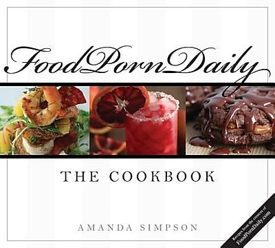 Food Porn Daily: The Cookbook, Hardcover (9781599553993) 2227837