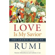 Love Is My Savior: The Arabic Poems of Rumi, Paperback (9781611862003)