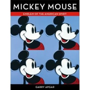 Mickey Mouse: Emblem of the American Spirit, Hardcover (9781616286729)