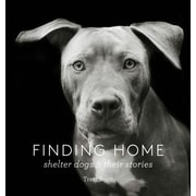 Finding Home: Shelter Dogs and Their Stories, Hardcover (9781616893439)